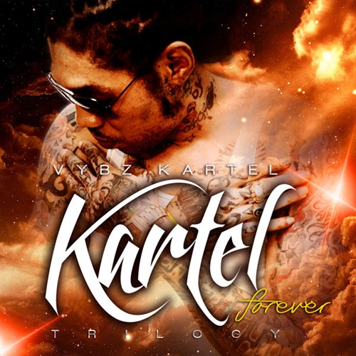 Kartel Forever: Trilogy - Vybz Kartel