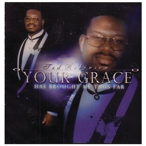 Your Grace Has Brought Me Thus Far - Ted Robinson