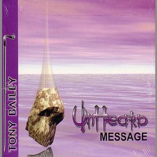 Unheard Message - Tony Bailey