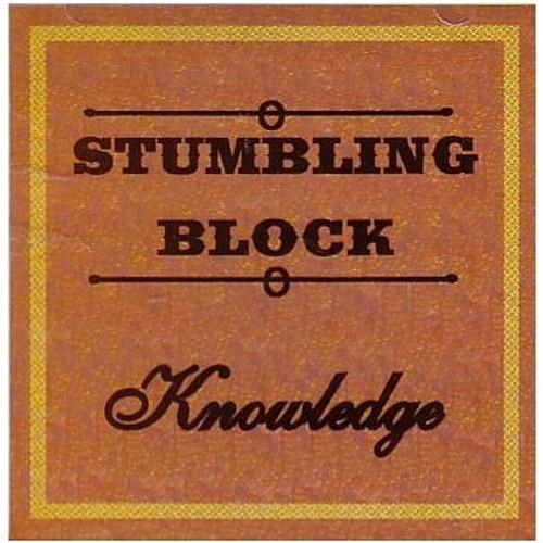 Stumbling Block - Knowledge