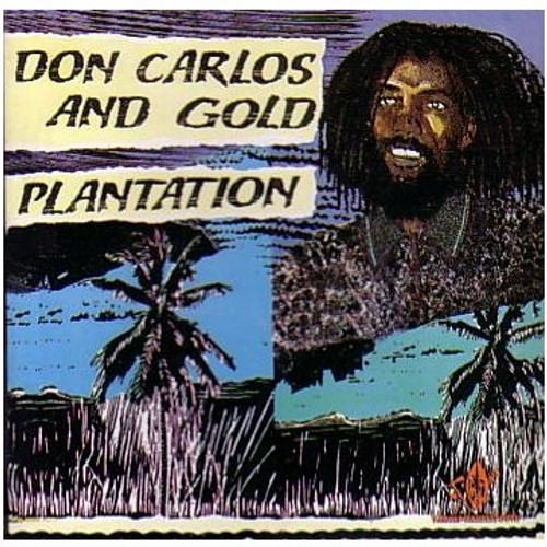 Plantation - Don Carlos & Gold