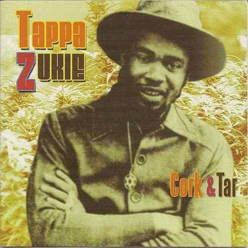 Cork & Tar - Tappa Zukie