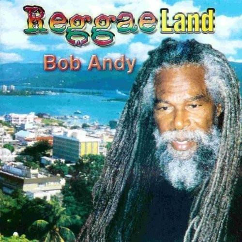 Reggae Land - Bob Andy