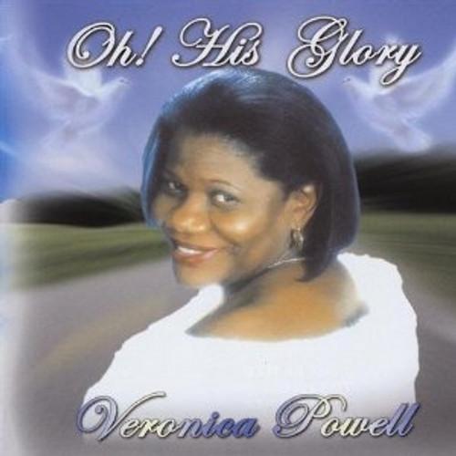 Oh His Glory - Veronica Powell