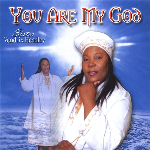You Are My God - Vendrix Headley