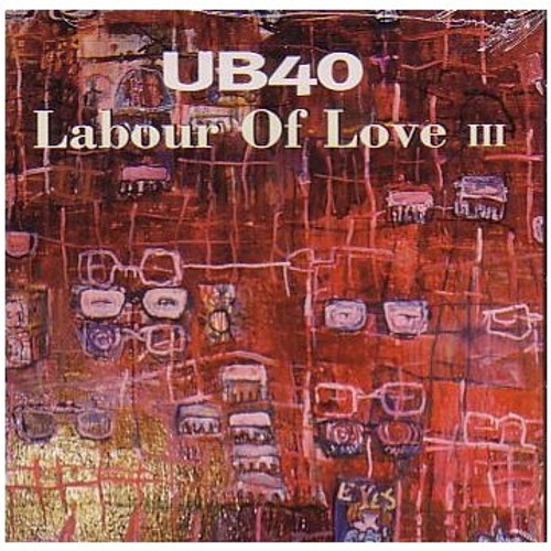 Labour Of Love 3 - Ub40