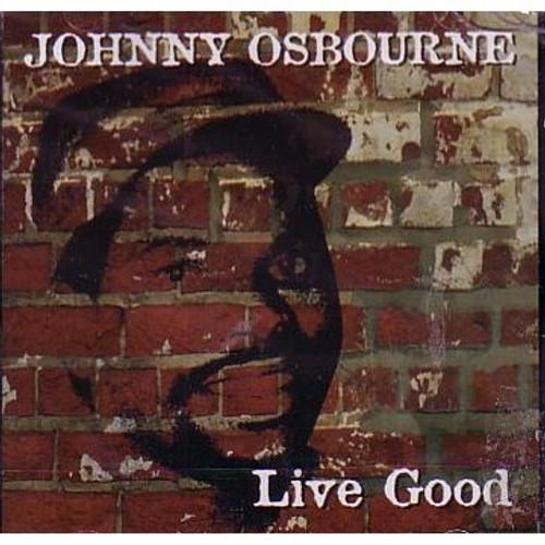 Live Good - Johnny Osbourne