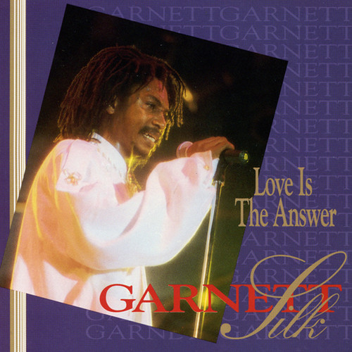 Love Is The Answer - Garnett Silk