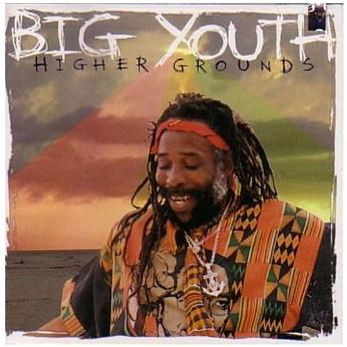 Higher Grounds - Big Youth