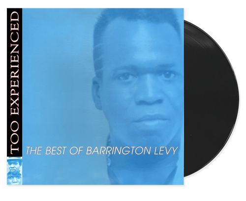 Too Experienced The Best Of Barrington Levy - Barrington Levy (LP)