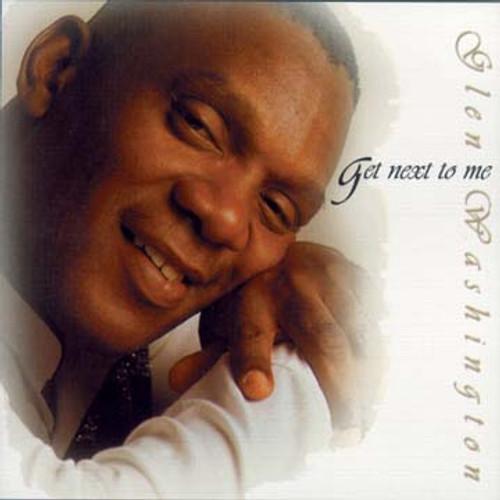 Get Next To Me - Glen Washington