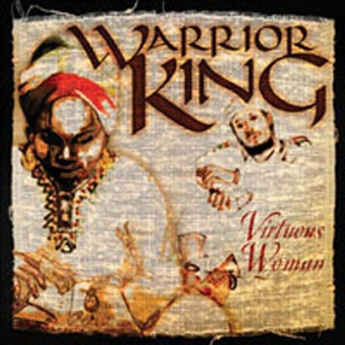 Virtuous Woman - Warrior King