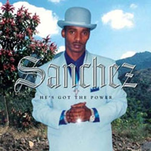 He's Got The Power - Sanchez (LP)