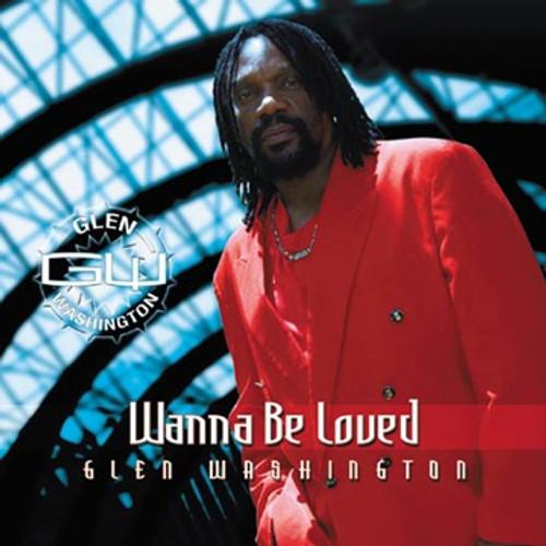 Wanna Be Loved - Glen Washington