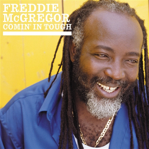 Comin'in Tough - Freddie Mcgregor