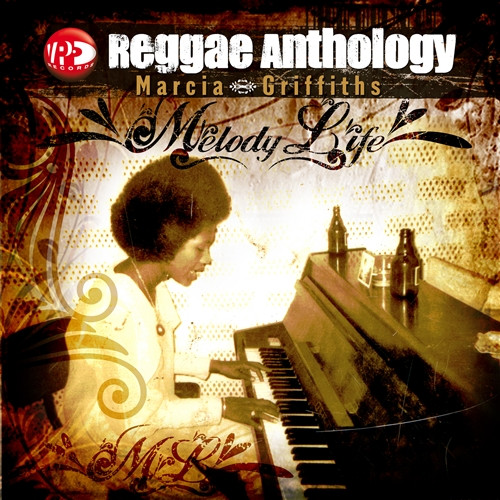 Reggae Anthology Marcia Griffiths - Melody Life - Marcia Griffiths