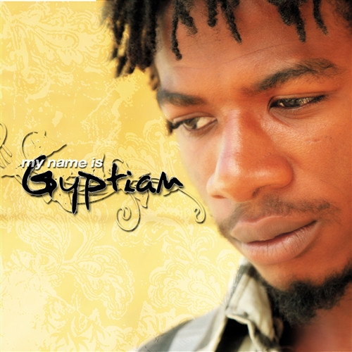 My Name Is Gyptian - Gyptian