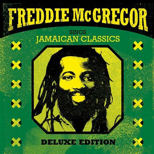Sings Jamaican Classics (Deluxe Edition) - Freddie Mcgregor