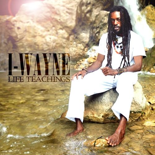 Life Teachings - I Wayne
