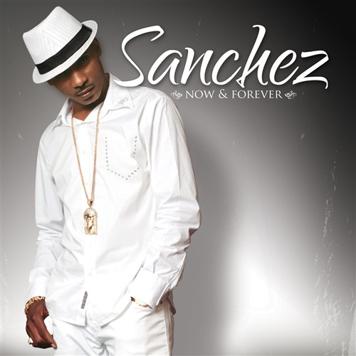 Now And Forever - Sanchez