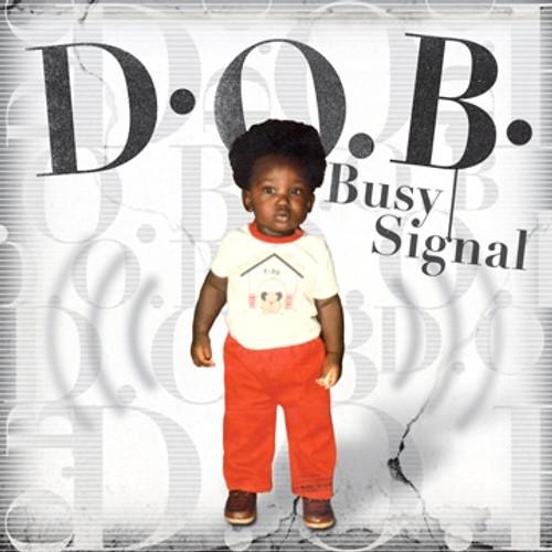 D.o.b. - Busy Signal