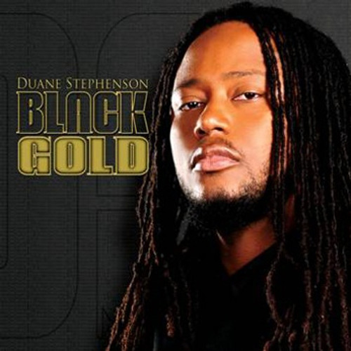 Black Gold - Duane Stephenson