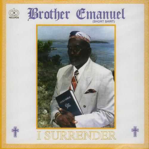 I Surrender - Brother Emanuel
