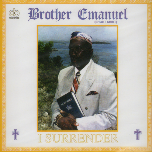 I Surrender - Brother Emanuel
