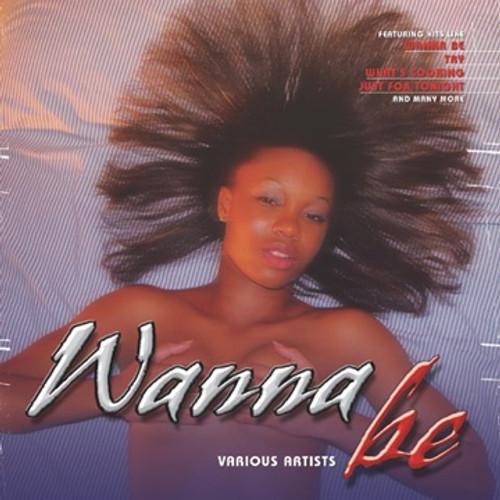Wanna Be - Various Artists