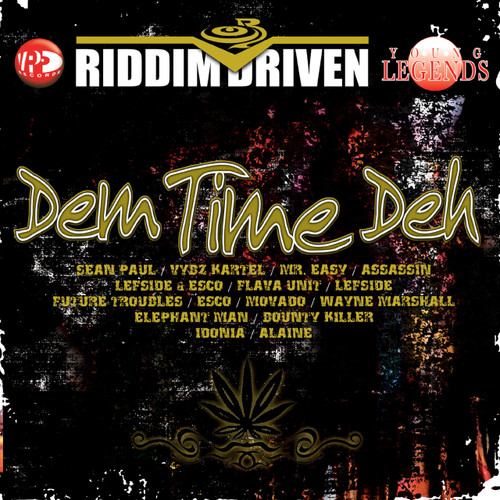 Dem Time Deh - Riddim Driven - Various Artists