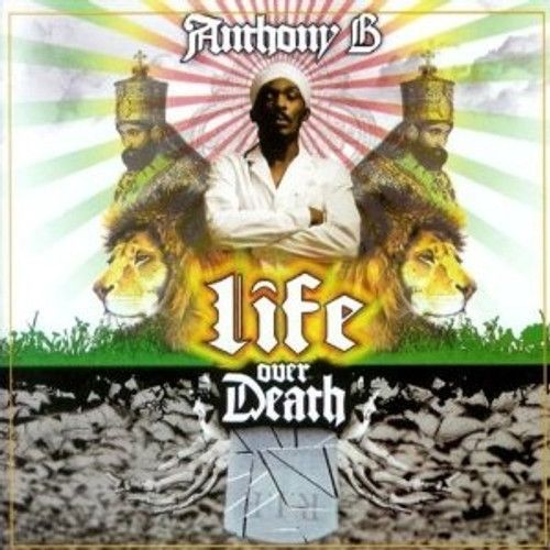 Life Over Death - Anthony B