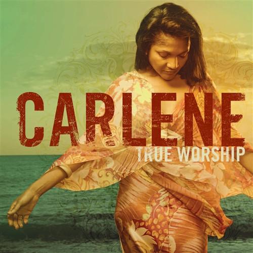 True Worship - Carlene Davis
