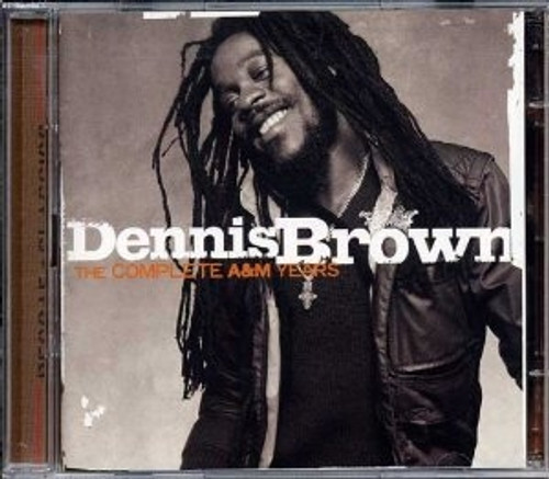 The Complete A&m Years - Dennis Brown