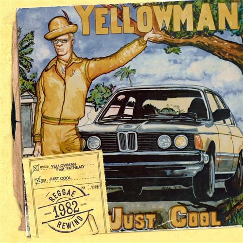 Just Cool - Yellowman Feat.fathead