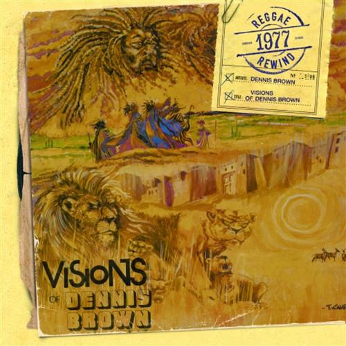 Visions Of Dennis Brown - Dennis Brown
