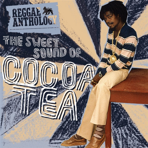 """Reggae Anthology Cocoa Tea -""""the Sweet Sound Of"""" - Cocoa Tea"""