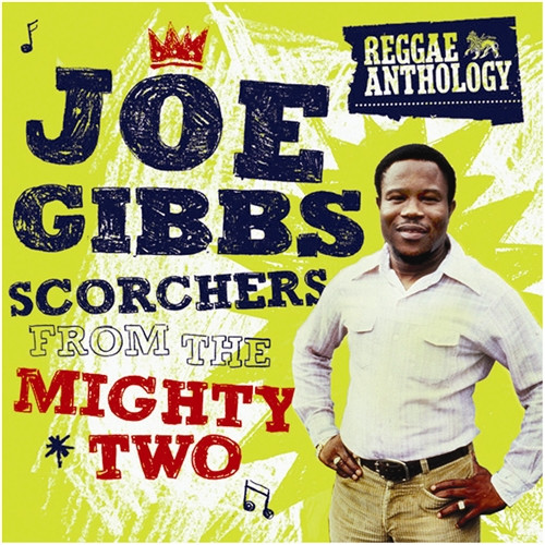 Reggae Anthology Joe Gibbs - Scorchers From The - Various Artists