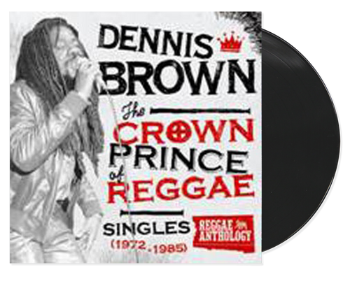 The Crown Prince Of Reggae Singles (1972-1985) - Dennis Brown (LP)