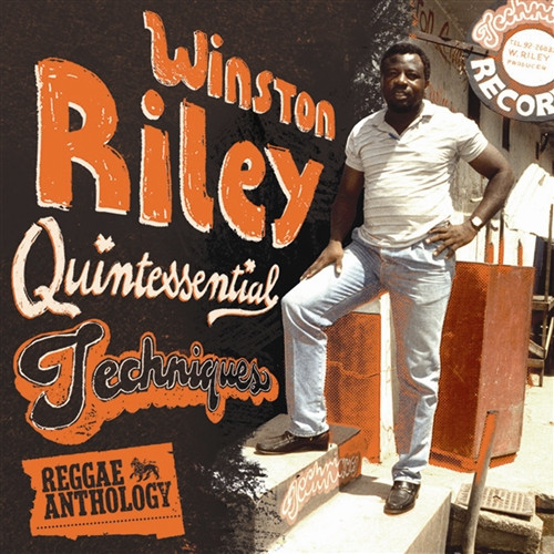 Quintessential Techniques - Reggae Anthology - Winston Riley