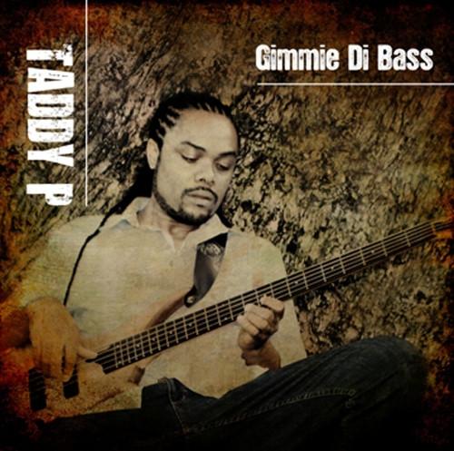 Gimmie Di Bass - Taddy P