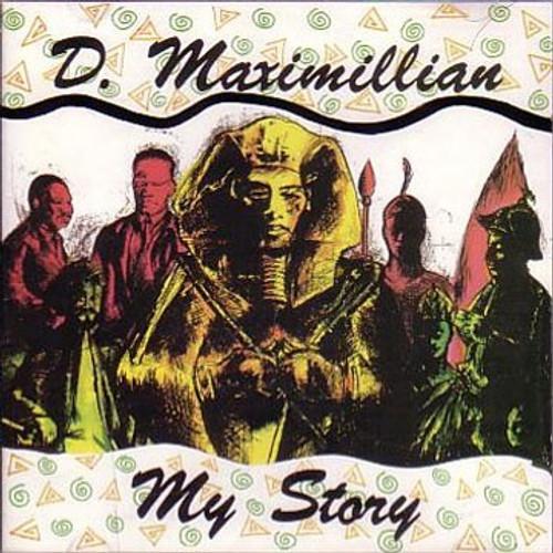 My Story - D.maximillian