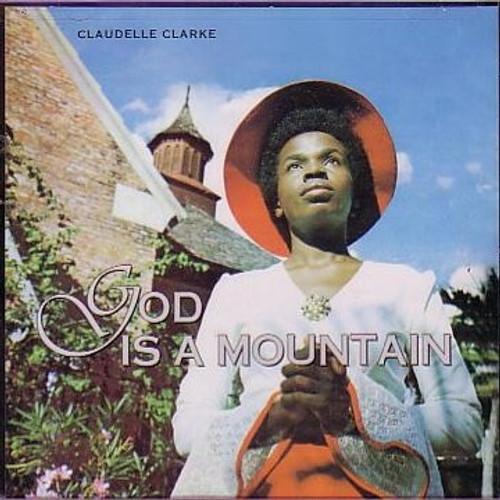 God Is A Mountain - Claudelle Clarke