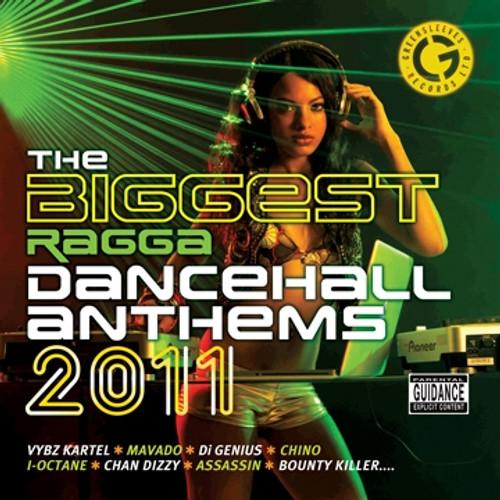 Biggest Ragga Dancehall Anthems 2011 - Various Artists