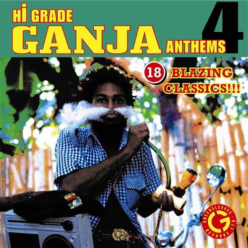 Hi-grade Ganja Anthems 4 - Various Artists