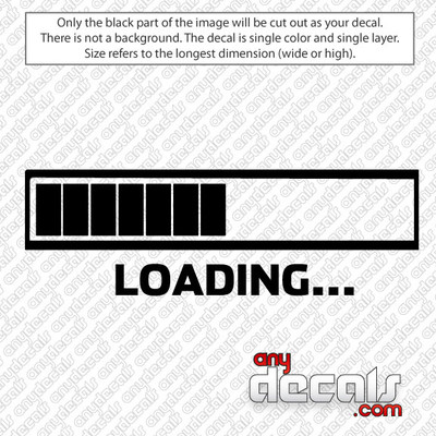A progress bar is a component in a graphical user interface used to visualize the progression of an extended computer operation, such as a download, file transfer, or installation. Sometimes, the graphic is accompanied by a textual representation of the progress in a percent format. Loading Bar Car Decal for use outdoors on cars, windows, or other surfaces. Vinyl used for decals is high quality outdoor rated vinyl. All vinyl decals are made in the USA