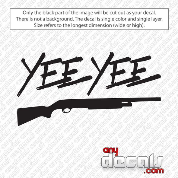 Yee Yee Shotgun Decal Sticker