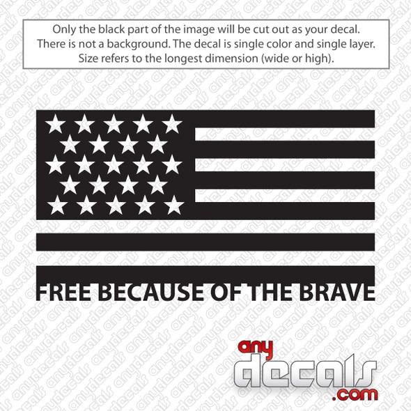 American Flag Free Because of the Brave Car Decal