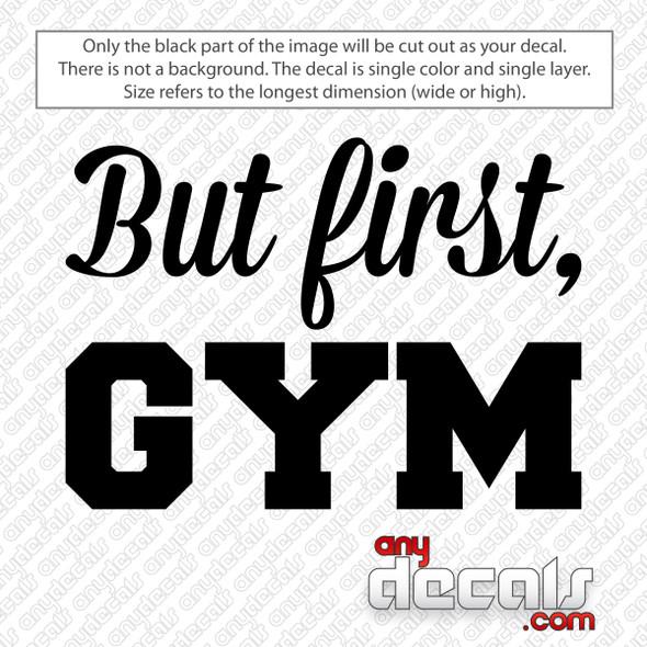 But First Gym Decal Sticker