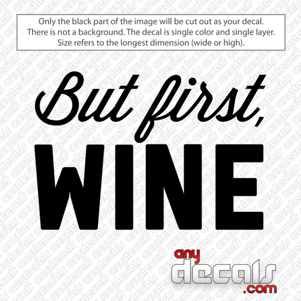 But First Wine Decal Sticker
