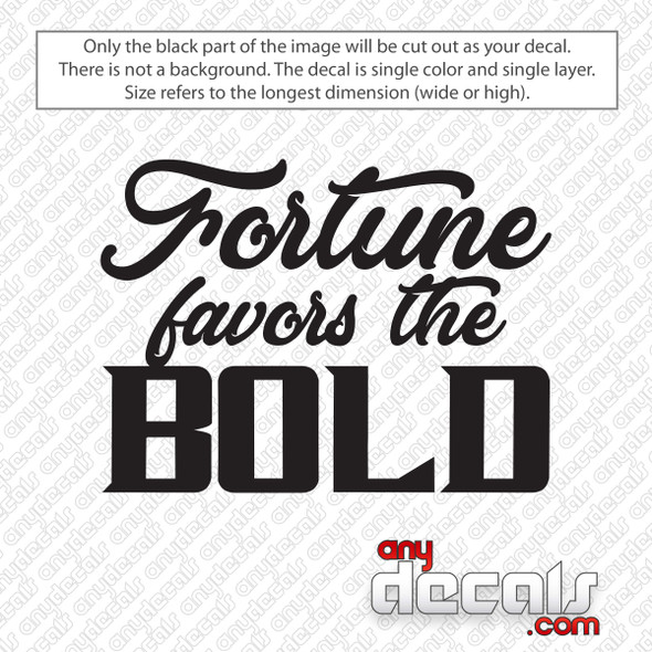 Fortune Favors The Bold Decal Sticker